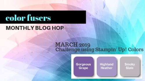 Color Fusers March 2019: Gorgeous Grape, Highland Heather and Smoky Slate